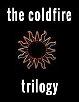 Post image for The Coldfire Trilogy: Author Notes